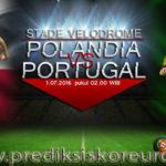 Prediksi Skor Polandia vs Portugal 1 Juli 2016